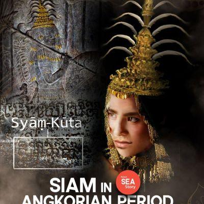 "Syam Kuk - ស្យាំកុក៍ "" Siam in Angkorian Period, 12th Century"