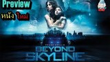 [พรีวิวหนัง] รู้ไว้ก่อนดู  Beyond Skyline - อสูรท้านรก